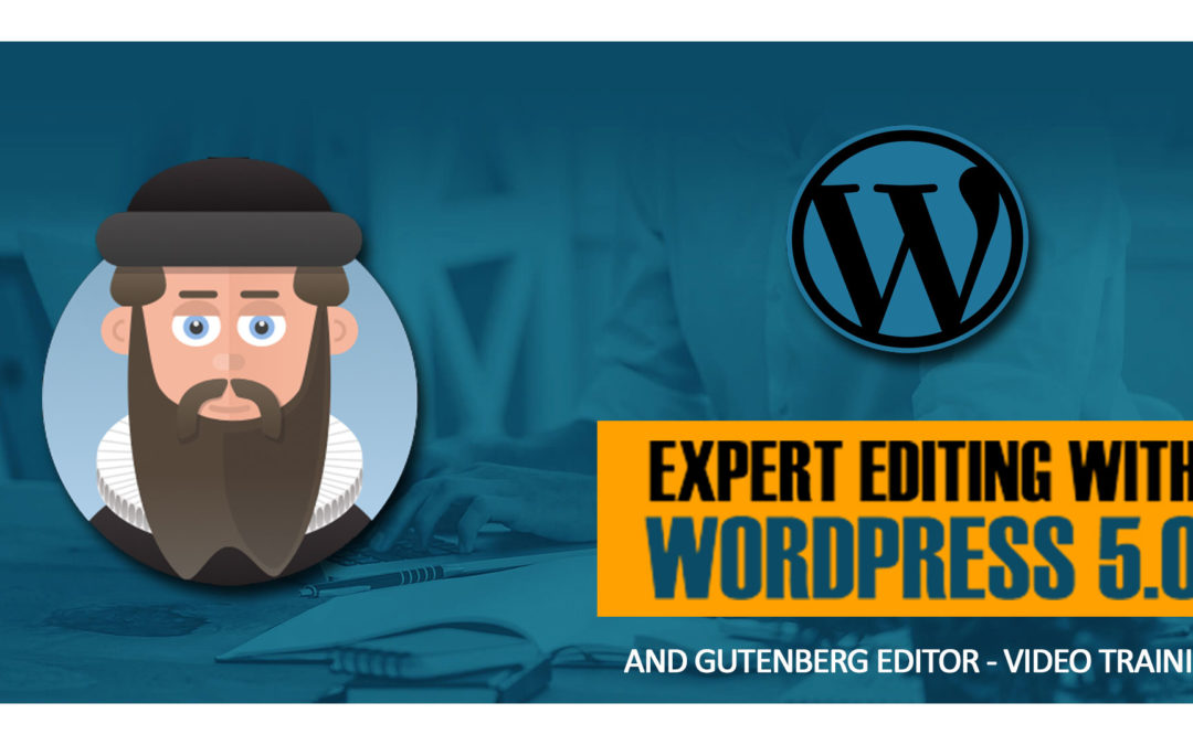 WordPress 5 And Gutenberg Expert Editing