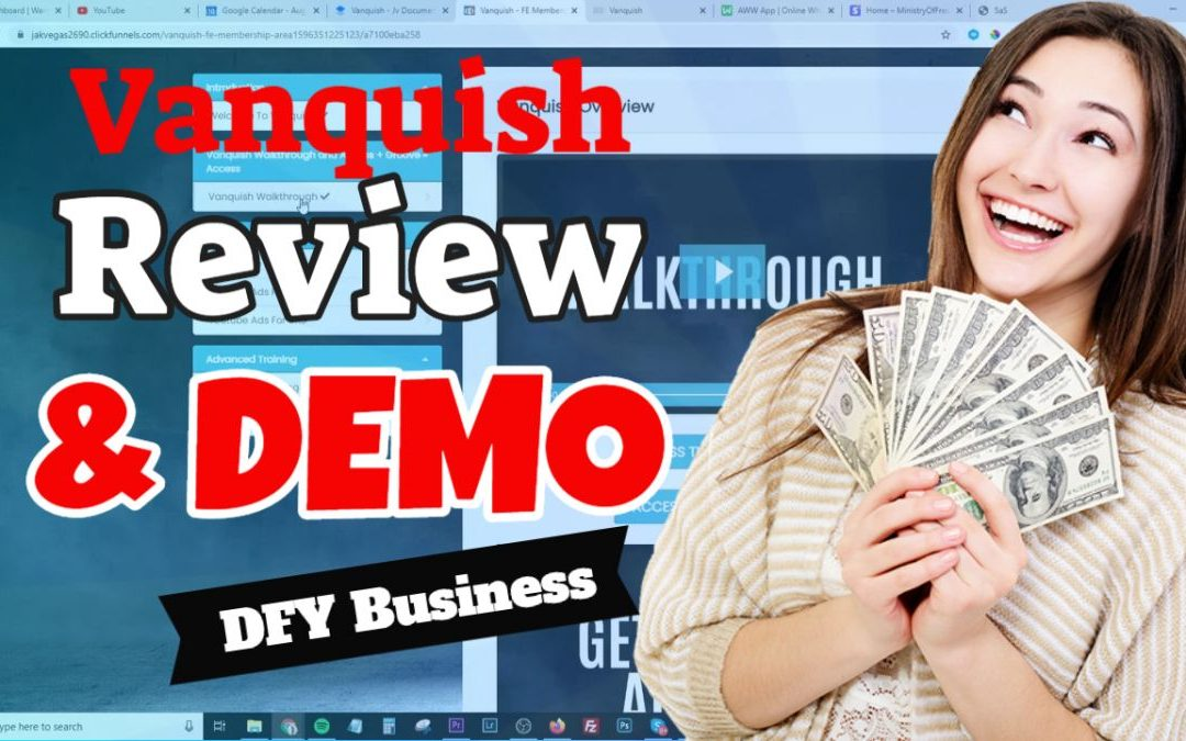 Vanquish Review And Demo – DFY Business – High Ticket Business